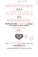 Bibliotheque des auteurs de Bourgogne. Par feu m. l'abbé Papillon ... Tome premier [-second]