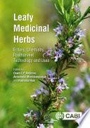 """""""Leafy Medicinal Herbs: Botany, Chemistry, Postharvest Technology and Uses"""" by Dawn C P Ambrose, Annamalai Manickavasagan, Ravindra Naik"""