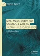 Men Masculinities And Sexualities In Dance