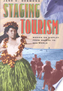 """""""Staging Tourism: Bodies on Display from Waikiki to Sea World"""" by Jane Desmond"""