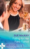 Falling For Her Fake Fiancé (Mills & Boon Medical)