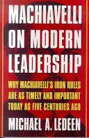 Machiavelli on Modern Leadership