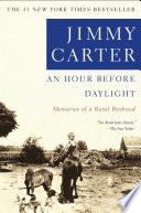 """An Hour Before Daylight: Memories Of A Rural Boyhood"" by Jimmy Carter"