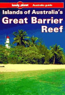 Lonely Planet Islands of Australia s Great Barrier Reef