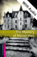 The Mystery of Manor Hall - With Audio Starter Level Oxford Bookworms Library