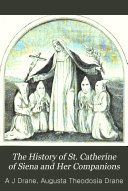 The History of St  Catherine of Siena and Her Companions