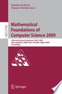 Mathematical Foundations of Computer Science 2009  : 34th International Symposium, MFCS 2009, Novy Smokovec, High Tatras, Slovakia, August 24-28, 2009, Proceedings