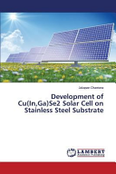 Development of Cu In Ga Se2 Solar Cell on Stainless Steel Substrate