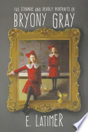 The Strange and Deadly Portraits of Bryony Gray Book PDF