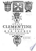 Bulle Clementine octroy  e    la sacr  e religion militaire de S  Jean de Hierusalem   2 Jan  1523  Edited by F  A  de Naberat   Lat Book PDF
