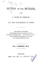 Duties of the Butler  with a guide to brewing and the management of wines     By a practical man Book
