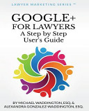 Google For Lawyers A Step By Step User S Guide