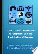 Public Goods  Sustainable Development and the Contribution of Business