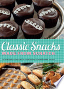 Classic Snacks Made from Scratch Book