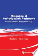 Mitigation of Hydrodynamic Resistance