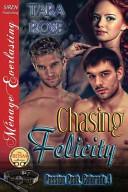 Chasing Felicity