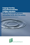 Language learning and professionalization in higher education  pathways to preparing learners and teachers in for the 21st century