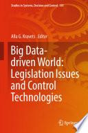 Big Data driven World  Legislation Issues and Control Technologies