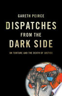 Dispatches from the Dark Side  On Torture and the Death of Justice