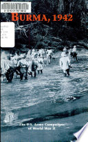 Burma, 1942, 7 December 1941 - 26 May 1942: The U.S. Army Campaigns of World War II (Pamphlet)