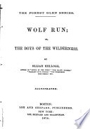 Wolf Run  Or  The Boys of the Wilderness Book PDF