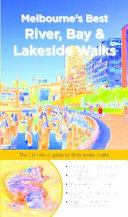 Melbourne S Best River  Bay and Lakeside Walks