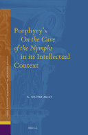 Porphyry   s On the Cave of the Nymphs in its Intellectual Context