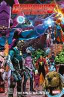 Guardians Of The Galaxy Vol  1  The Final Gauntlet