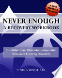 Never Enough A Recovery Workbook For Addictions Ocd And Eating Disorders