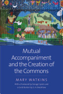 Mutual Accompaniment and the Creation of the Commons