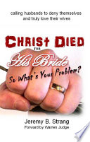 Christ Died For His Bride So What Is Your Problem
