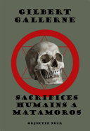Sacrifices humains à Matamoros Pdf/ePub eBook