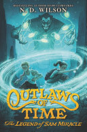 Outlaws of Time: The Legend of Sam Miracle [Pdf/ePub] eBook