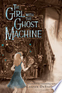 The Girl with the Ghost Machine Book PDF