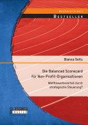 Die Balanced Scorecard für Non-Profit-Organisationen: Wettbewerbsvorteil durch strategische Steuerung?