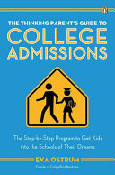 The Thinking Parent's Guide to College Admissions