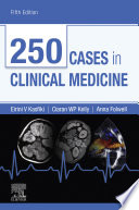 """250 Cases in Clinical Medicine E-Book"" by Eirini Kasfiki, Ciaran W P Kelly, Anna Folwell"