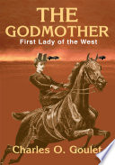 The Godmother  : First Lady of the West
