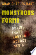 link to Monstrous forms : moving image horror across media in the TCC library catalog