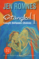 Entangled 1  Caught Between Choices