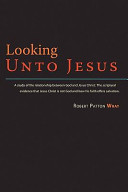 Looking Unto Jesus - A Study of the Relationship Between God and the Lord Jesus Christ
