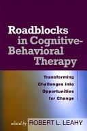 Roadblocks in Cognitive Behavioral Therapy