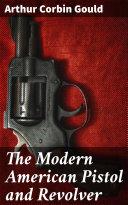 The Modern American Pistol and Revolver Pdf/ePub eBook