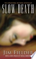 Slow Death: