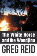 The White Horse and the Wandjina [Pdf/ePub] eBook