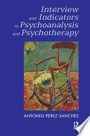 Interview and Indicators in Psychoanalysis and Psychotherapy Book