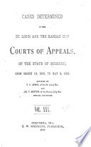 Cases Determined In The St Louis And The Kansas City Courts Of Appeals Of The State Of Missouri