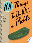 101 Things To Do With a Pickle Book