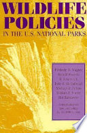 Wildlife Policies in the U S  National Parks Book PDF