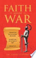 Faith Means War Book